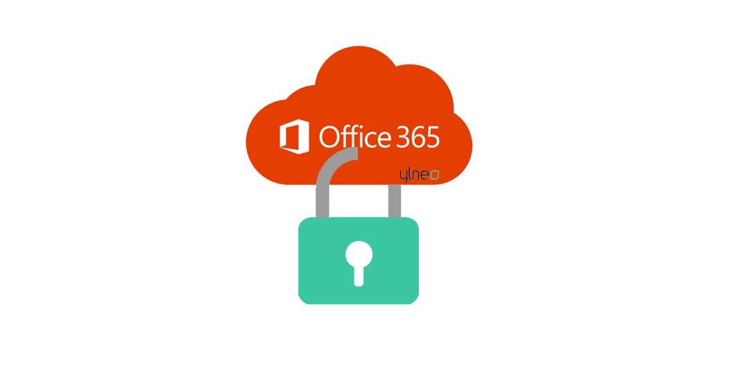 Comment Ylneo peut vous aider à sécuriser votre environnement Office 365?